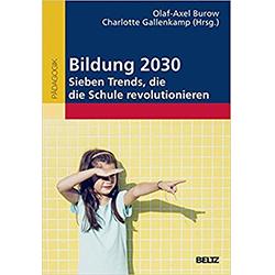 Buch Titel Bildung 2030 – Sieben Trends, die die Schule und das Bildungssystem revolutionieren